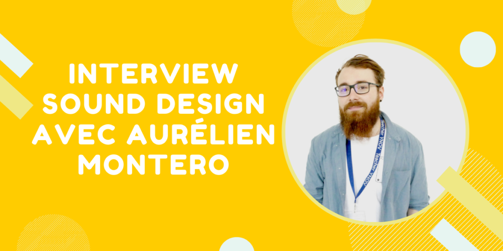 interview sound design avec Aurélien montero